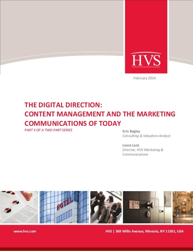 February 2014  THE DIGITAL DIRECTION: CONTENT MANAGEMENT AND THE MARKETING COMMUNICATIONS OF TODAY PART II OF A TWO-PART S...