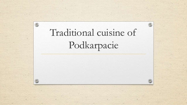 Traditional cuisine of Podkarpacie