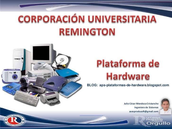 BLOG: aps-plataformas-de-hardware.blogspot.com                    Julio César Mendoza Cristancho                          ...
