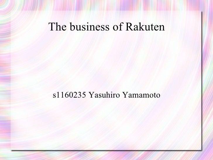The business of Rakutens1160235 Yasuhiro Yamamoto