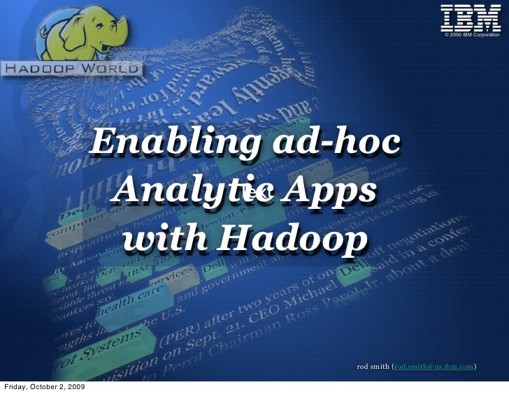 © 2006 IBM Corporation                               Enabling ad-hoc                            Analytic Apps             ...