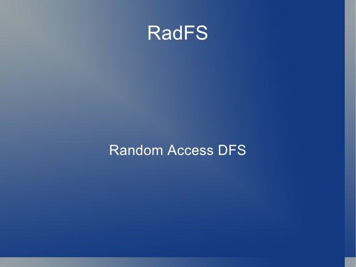 RadFS Random Access DFS