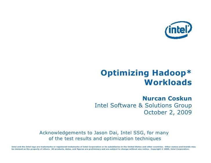 Optimizing Hadoop*                                                                                              Workloads ...