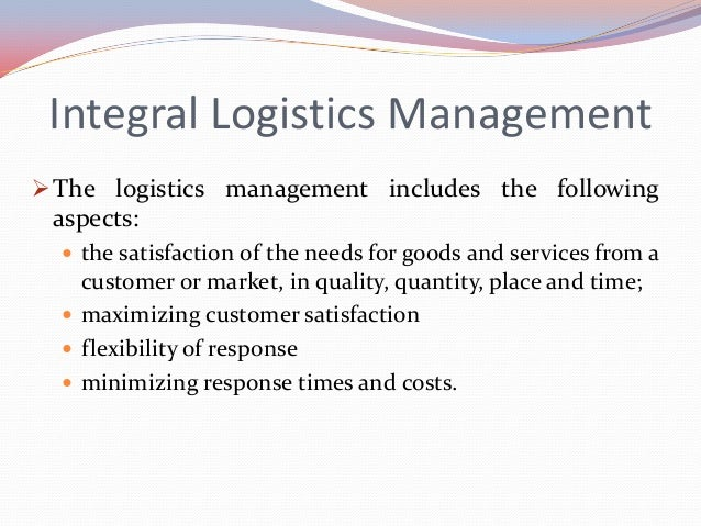 integrated logistics essay The successful management of a small logistics company logistics encompasses all of the information supply chain is an integrated business model for logistics.