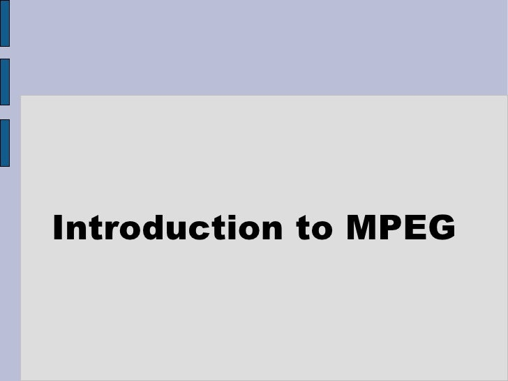Introduction to MPEG