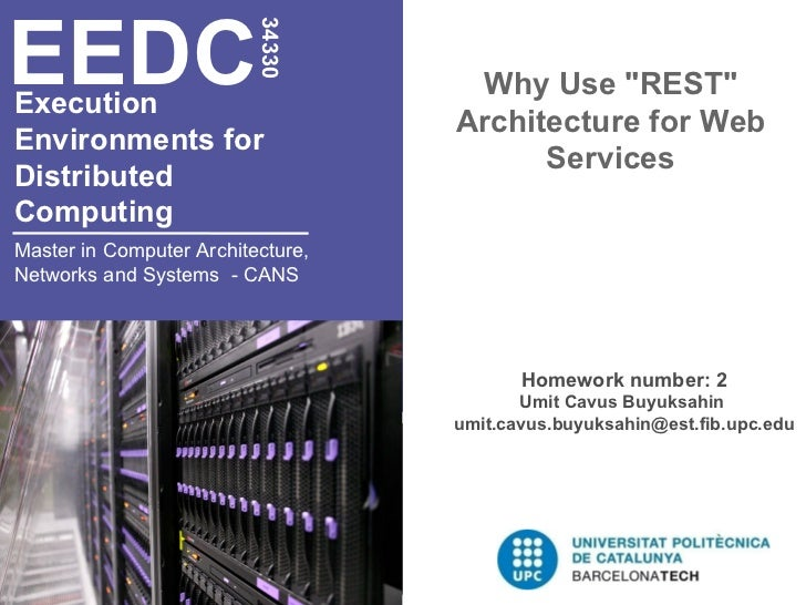 """Execution  Environments for  Distributed  Computing   Why Use """"REST"""" Architecture for Web Services EEDC 34330 Ma..."""