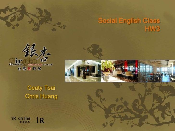 Social English ClassHW3<br />Ceaty Tsai<br />Chris Huang<br />