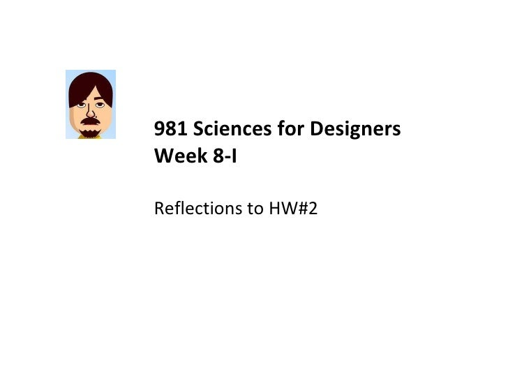 981 Sciences for Designers Week 8-I Reflections to HW#2