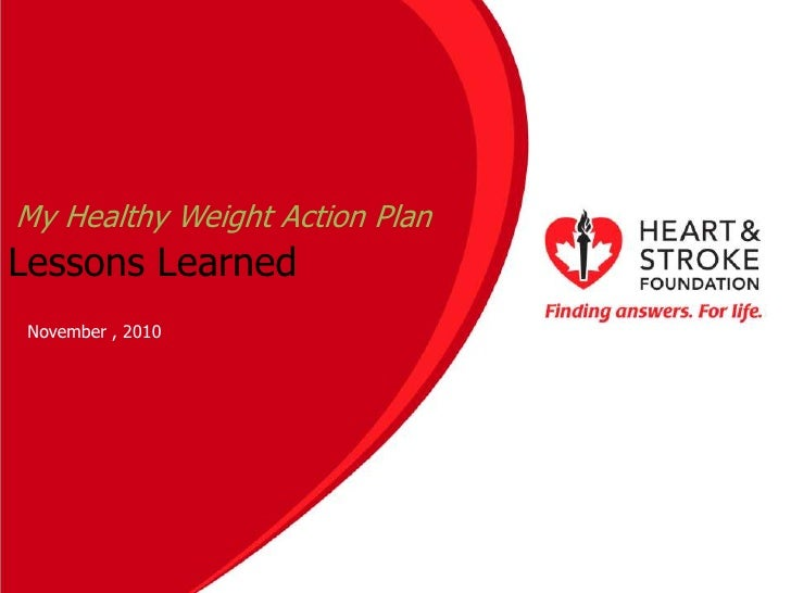 My Healthy Weight Action PlanLessons Learned<br />November , 2010<br />