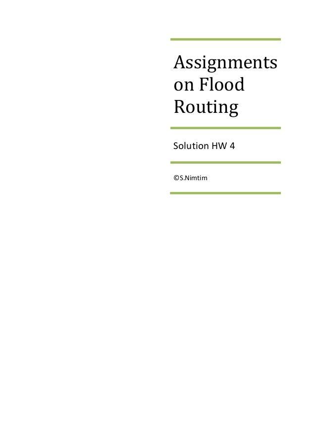 Assignmentson FloodRoutingSolution HW 4©S.Nimtim