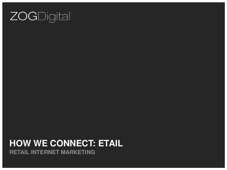 HOW WE CONNECT: ETAILRETAIL INTERNET MARKETING