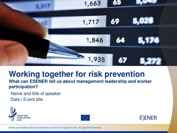 Working together for risk preventionWhat can ESENER tell us about management leadership and workerparticipation? Name and ...