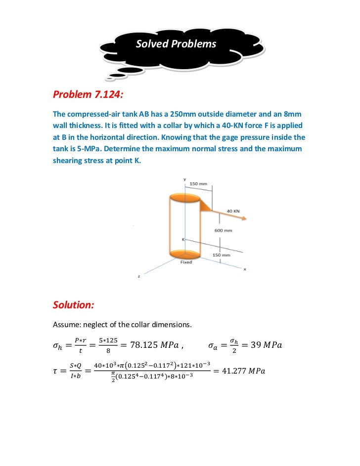 Solved ProblemsProblem 7.124:The compressed-air tank AB has a 250mm outside diameter and an 8mmwall thickness. It is fitte...