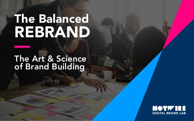 The Balanced REBRAND The Art & Science of Brand Building