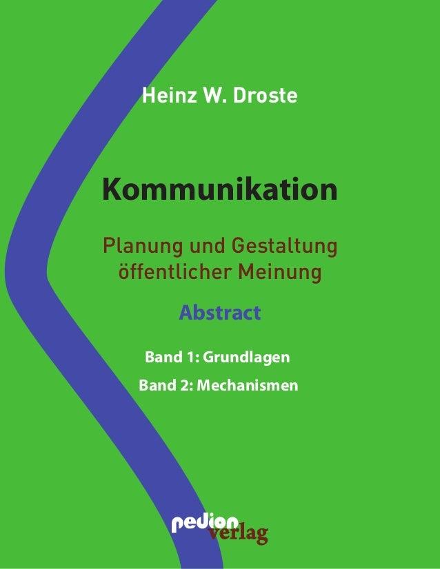 Band 2: Mechanismen Kommunikation Heinz W. Droste Planung und Gestaltung öffentlicher Meinung Band 1: Grundlagen Abstract ...