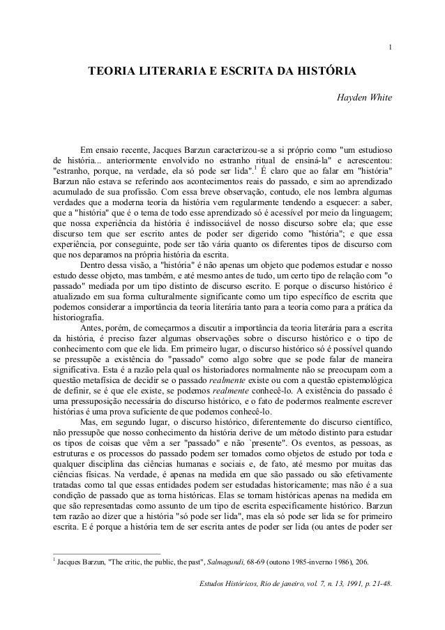 Estudos Históricos, Rio de janeiro, vol. 7, n. 13, 1991, p. 21-48. 1 TEORIA LITERARIA E ESCRITA DA HISTÓRIA Hayden White E...