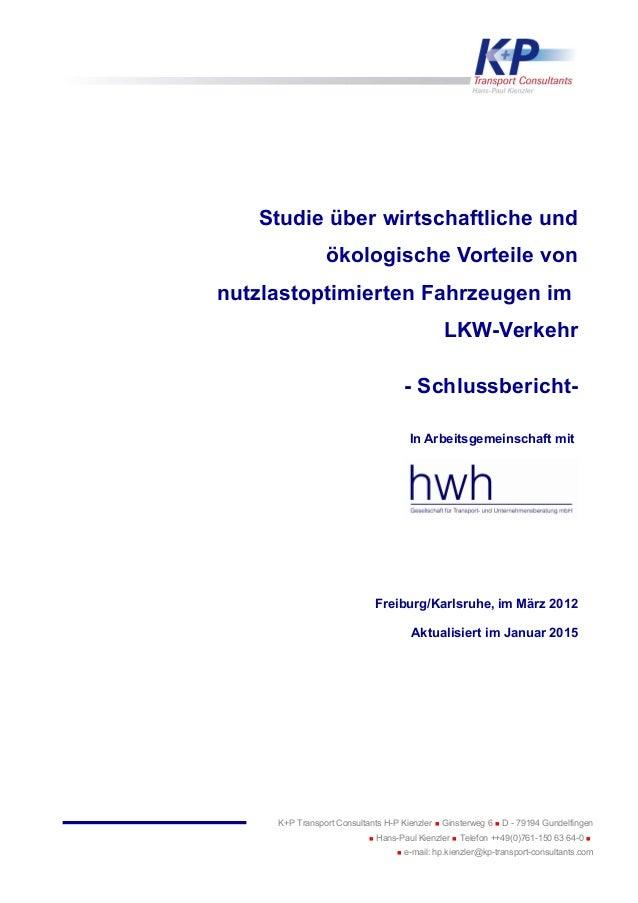 Studie über wirtschaftliche und ökologische Vorteile von nutzlastoptimierten Fahrzeugen im LKW-Verkehr - Schlussbericht- I...