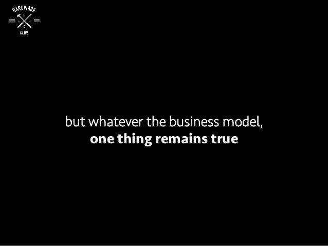 but whatever the business model, one thing remains true