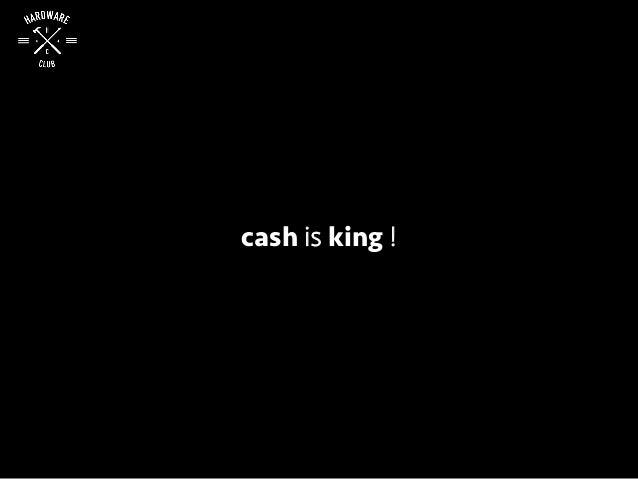 cash is king !