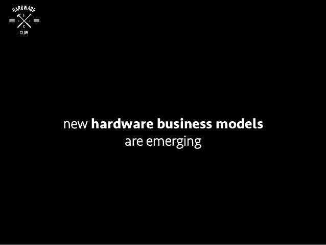 new hardware business models are emerging