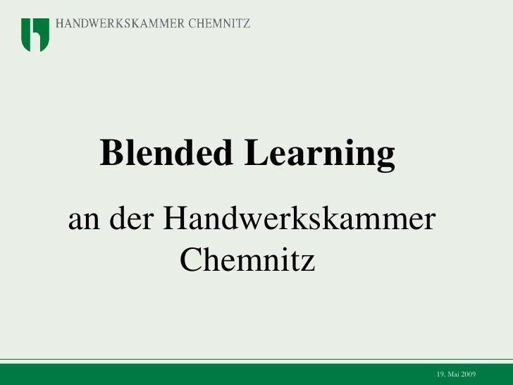 Blended Learning   an der Handwerkskammer Chemnitz  10. Juni 2009
