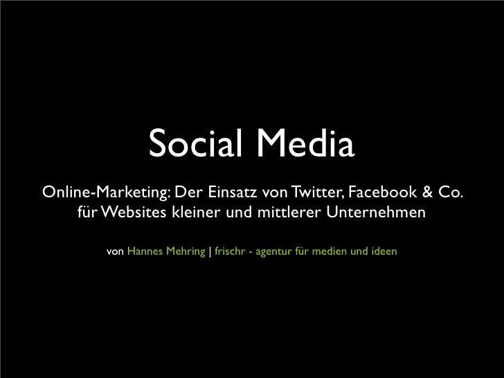 Social Media Online-Marketing: Der Einsatz von Twitter, Facebook & Co.      für Websites kleiner und mittlerer Unternehmen...