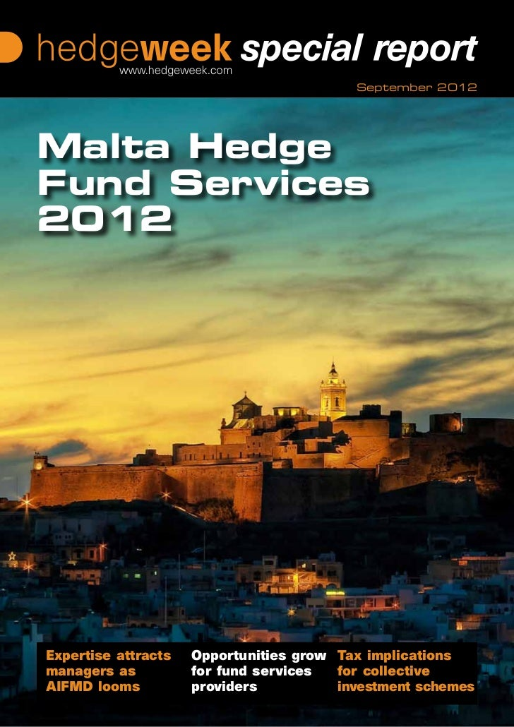 September 2012Malta HedgeFund Services2012Expertise attracts   Opportunities grow Tax implicationsmanagers as          for...