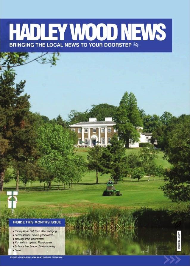 INSIDE THIS MONTHS ISSUE      Hadley Wood Golf Club. Start swinging.                                                      ...