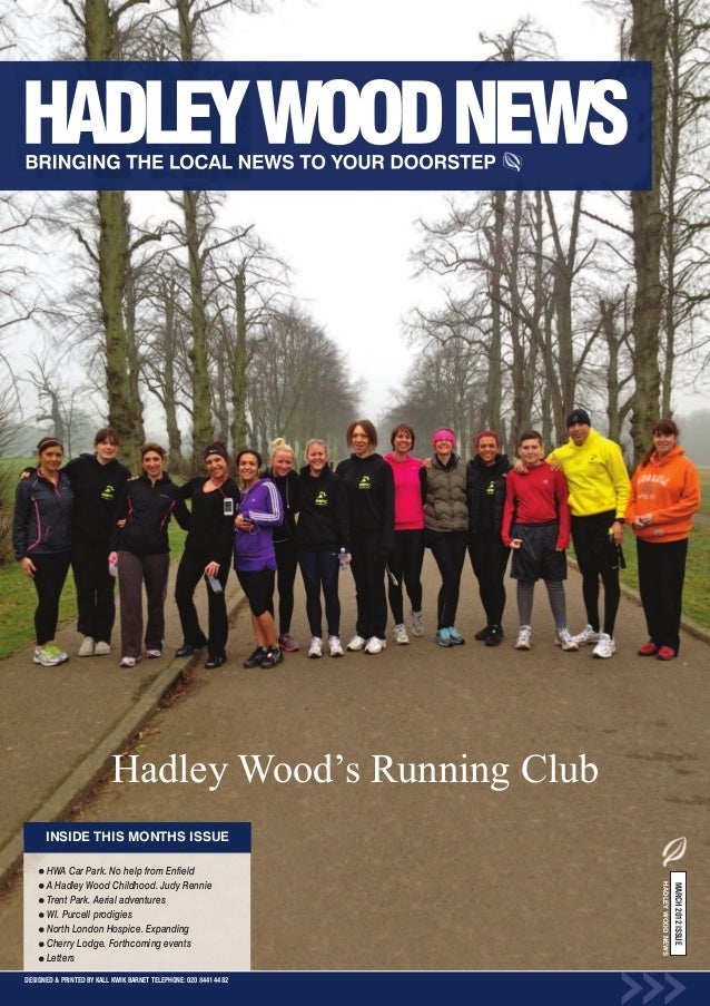Hadley Wood's Running Club      INSIDE THIS MONTHS ISSUE      HWA Car Park. No help from Enfield      A Hadley Wood Childh...