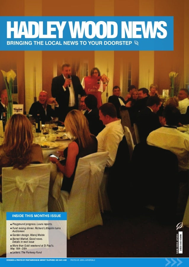 INSIDE THIS MONTHS ISSUE     Playground progress. Laura reports.     Fund raising dinner. Richard Littlejohn turns     Auc...