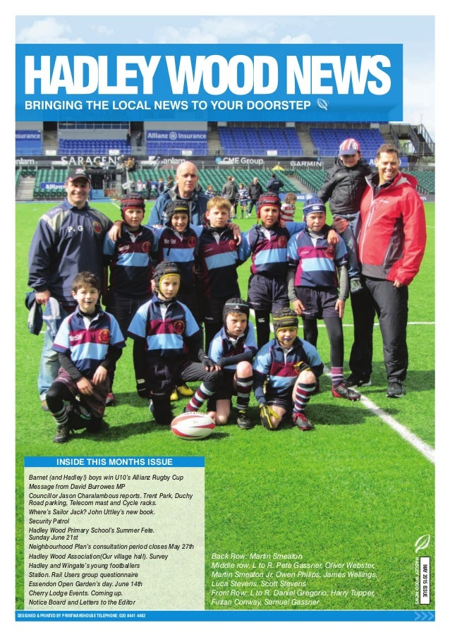 INSIDE THIS MONTHS ISSUE Barnet (and Hadley!) boys win U10's Allianz Rugby Cup Message from David Burrowes MP Councillor J...