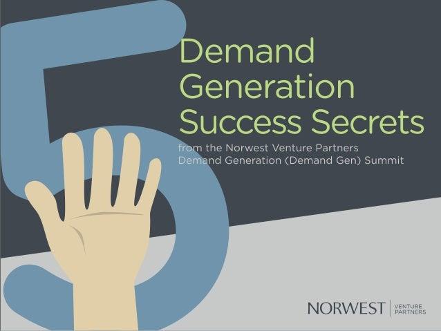 "D (-2 i'i""i a i""i d Genera 'i: ion Success Secrets  from the Norwest Venture Partners Demand Generation (Demand Gen) Summi..."