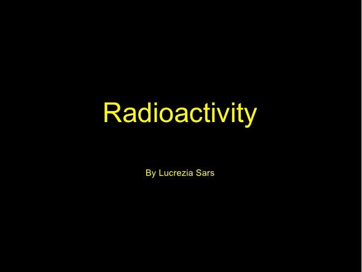 Radioactivity Slide 1
