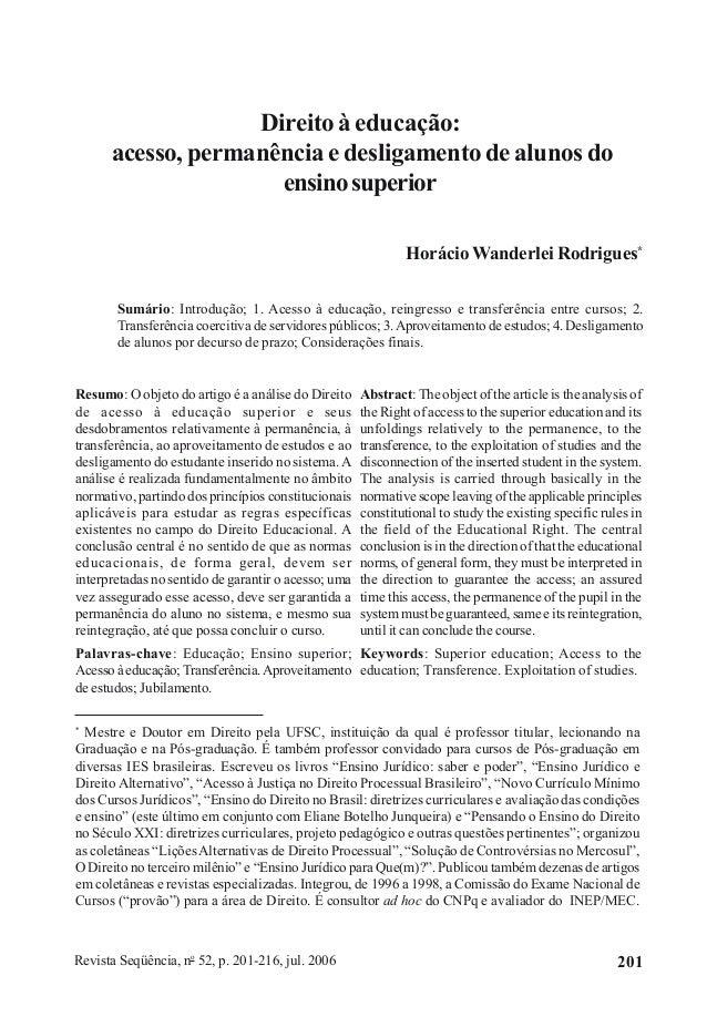 Revista Seqüência, no 52, p. 201-216, jul. 2006 201 Direito à educação: acesso, permanência e desligamento de alunos do en...