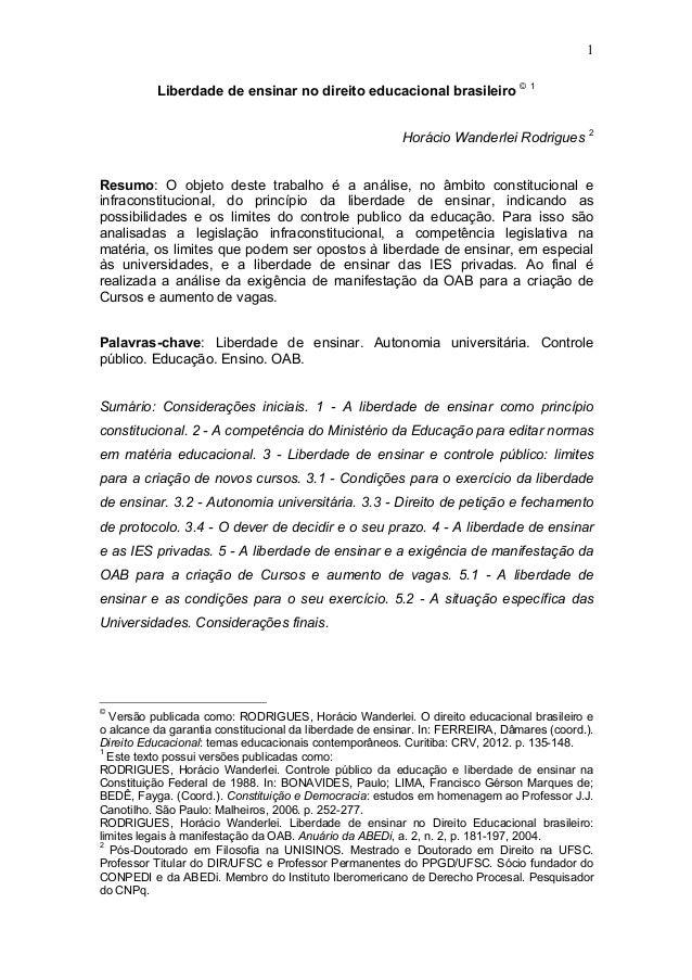 1 Liberdade de ensinar no direito educacional brasileiro © 1 Horácio Wanderlei Rodrigues 2 Resumo: O objeto deste trabalho...