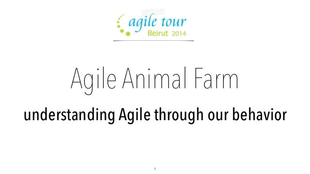 Agile Animal Farm  understanding Agile through our behavior  1