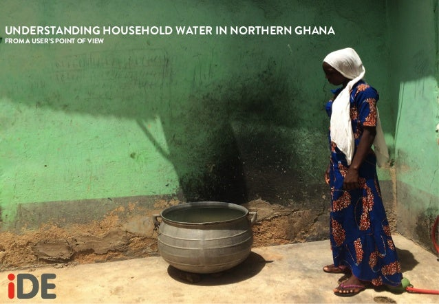 UNDERSTANDING HOUSEHOLD WATER IN NORTHERN GHANA FROM A USER'S POINT OF VIEW
