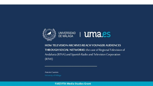 HOW TELEVISIONARCHIVES REACHYOUNGERAUDIENCES THROUGHSOCIAL NETWORKS:the case ofRegional Television of Andalusia (RTVA) and...