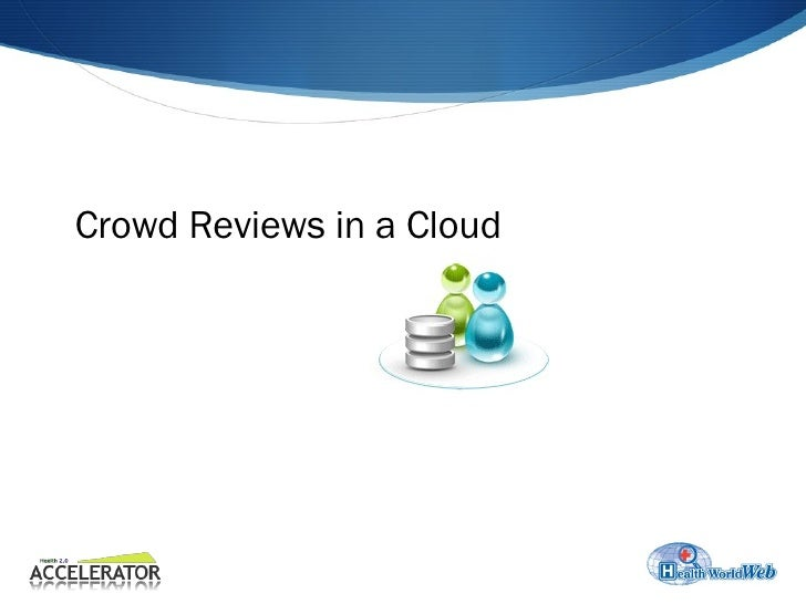 Crowd Reviews in a Cloud