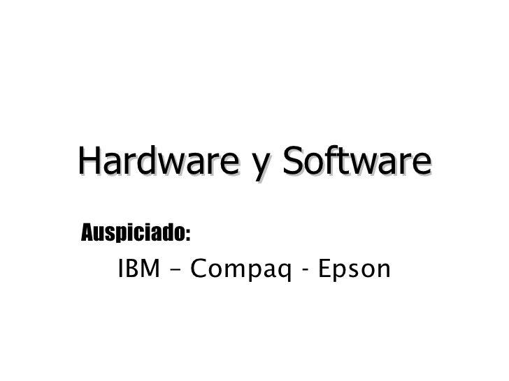 Hardware y Software Auspiciado: IBM – Compaq - Epson