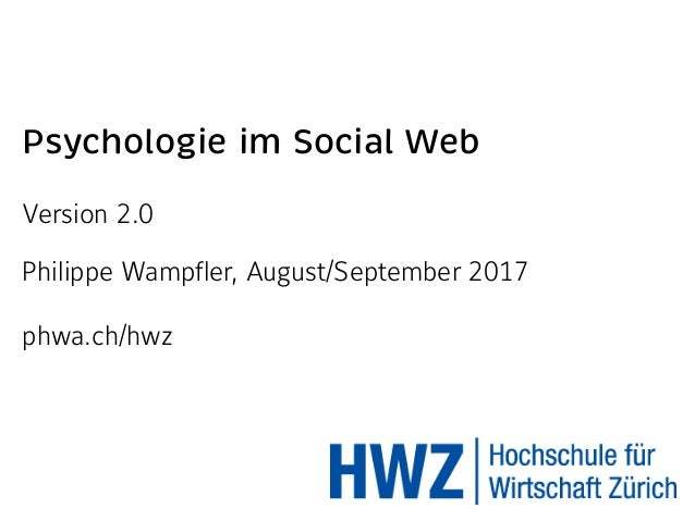 Psychologie im Social Web Philippe Wampfler, September 2016 phwa.ch/hwz