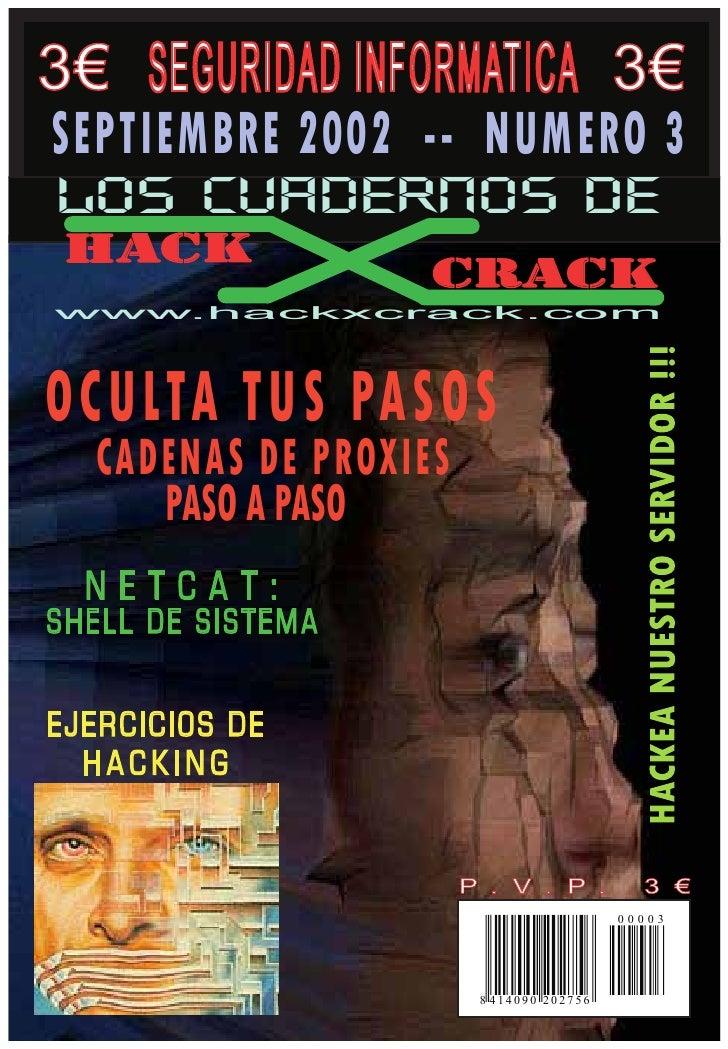 3€                      3€ SEPTIEMBRE 2002 -- NUMERO 3 LOS CUADERNOS DE  HACK                    CRACK www.hackxcrack.com ...