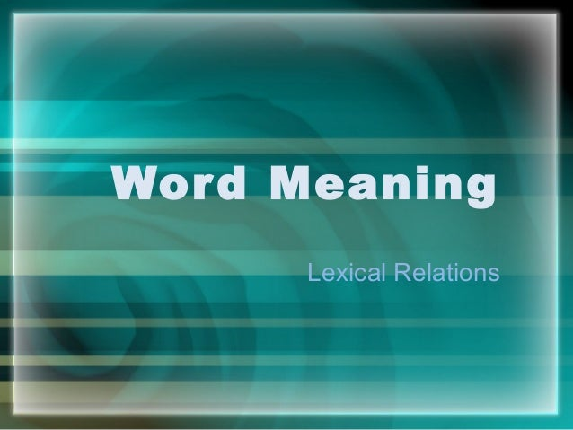 Word MeaningLexical Relations