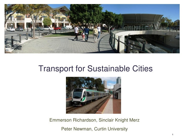 Transport for Sustainable Cities        Emmerson Richardson, Sinclair Knight Merz         Peter Newman, Curtin University ...