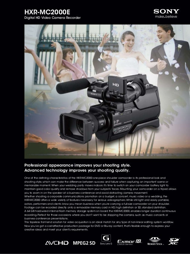 HXR-MC2000E  Digital HD Video Camera Recorder  Professional appearance improves your shooting style. Advanced technology i...