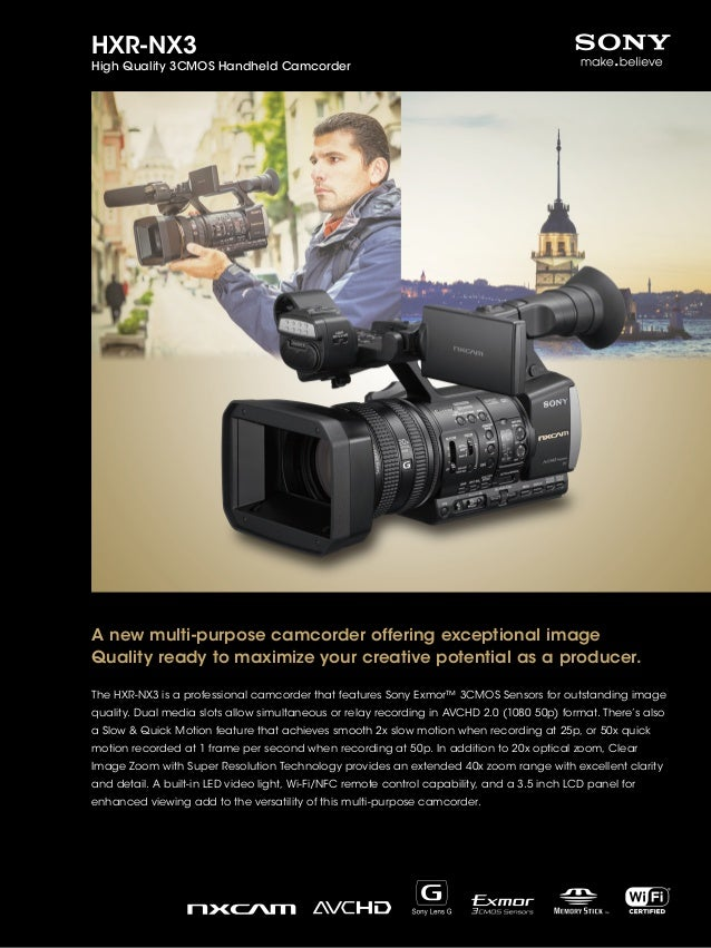 HXR-NX3 High Quality 3CMOS Handheld Camcorder A new multi-purpose camcorder offering exceptional image Quality ready to ma...