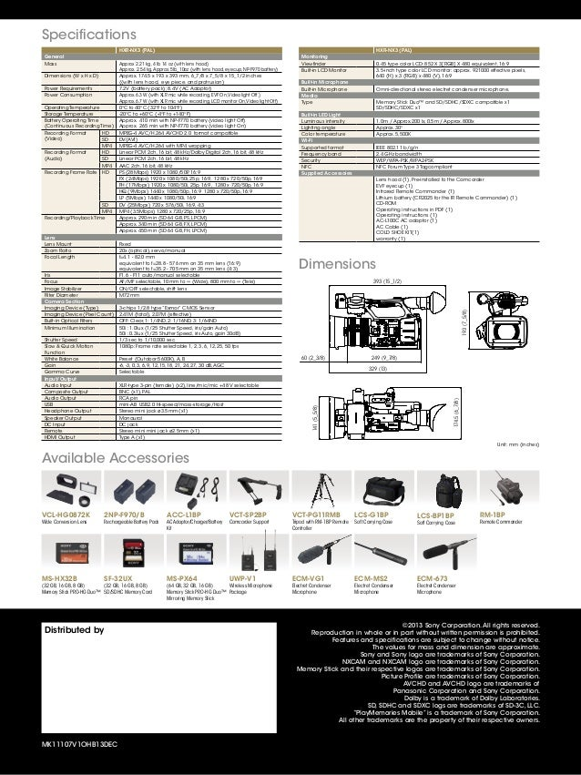 Distributed by MK11107V1OHB13DEC Specifications ©2013 Sony Corporation. All rights reserved. Reproduction in whole or in p...