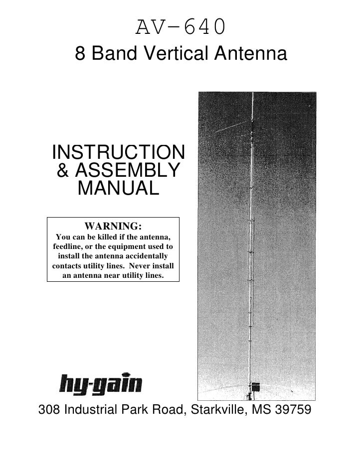 AV-640         8 Band Vertical Antenna       INSTRUCTION    & ASSEMBLY      MANUAL            WARNING:    You can be kille...