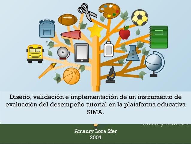 Diseño, validación e implementación de un instrumento de  evaluación del desempeño tutorial en la plataforma educativa  Am...