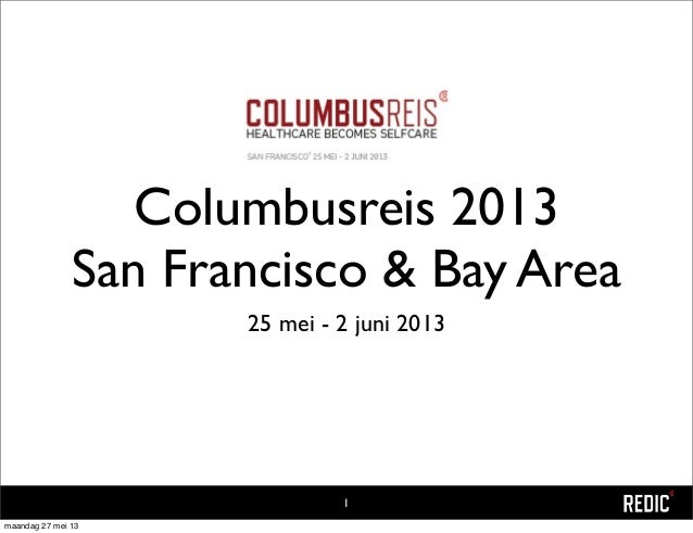Columbusreis 2013San Francisco & Bay Area25 mei - 2 juni 20131maandag 27 mei 13